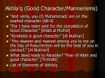 akhla q good character mannerisms