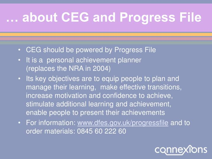 … about CEG and Progress File