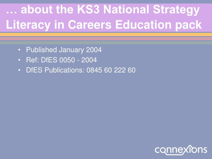 … about the KS3 National Strategy Literacy in Careers Education pack