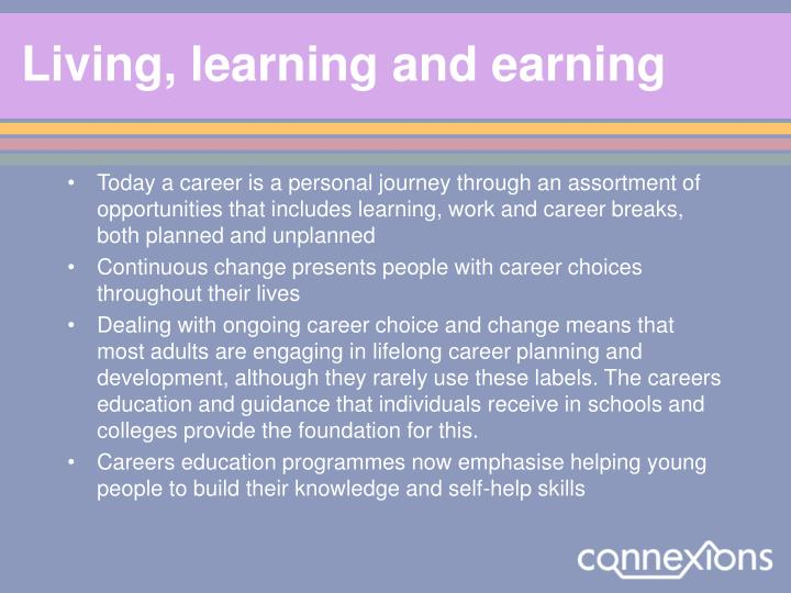 Living, learning and earning