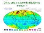 como est o ozono distribu do no mundo