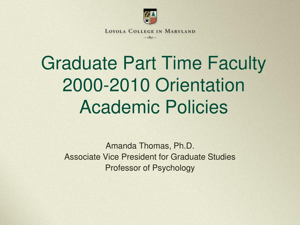 graduate part time faculty 2000 2010 orientation academic policies l.