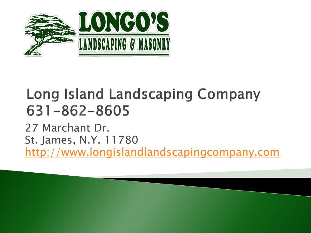 long island landscaping company 631 862 8605 l.