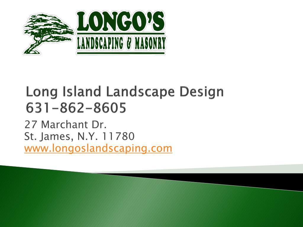 long island landscape design 631 862 8605 l.