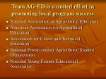 team ag ed is a united effort in promoting local program success