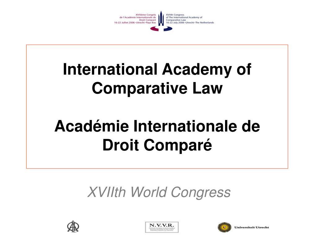 international academy of comparative law acad mie internationale de droit compar l.