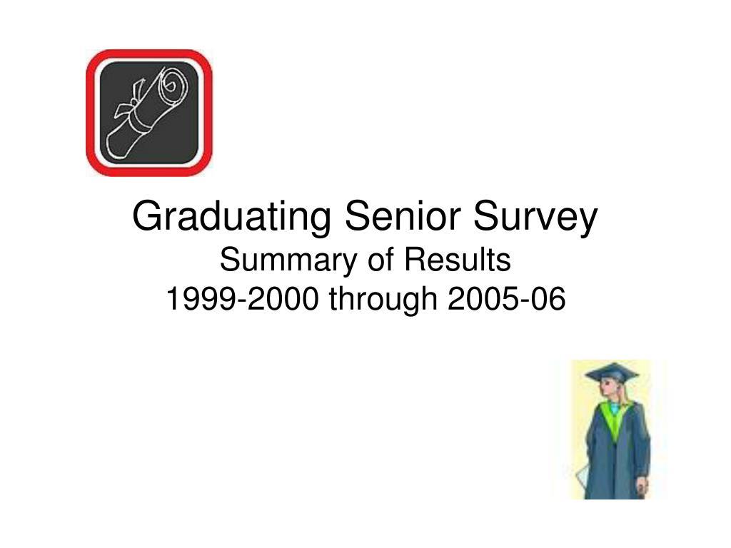 graduating senior survey summary of results 1999 2000 through 2005 06 l.
