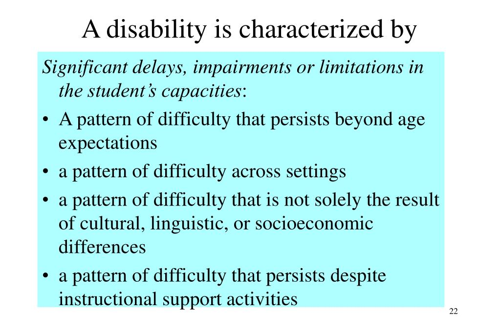 A disability is characterized by