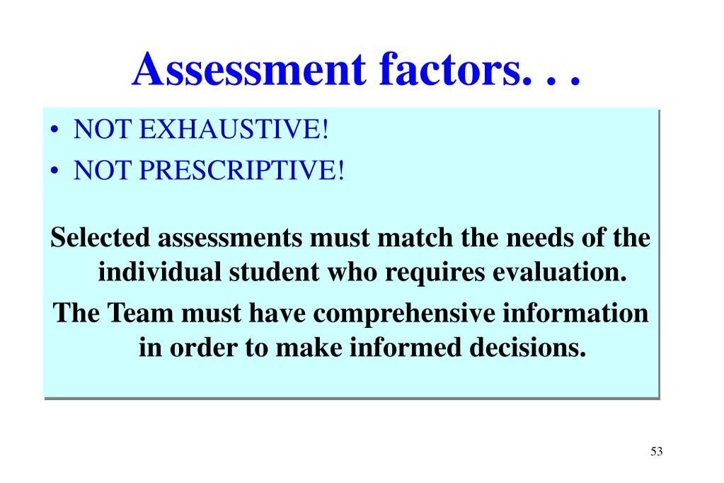 Assessment factors. . .
