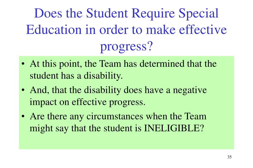 Does the Student Require Special Education in order to make effective progress?