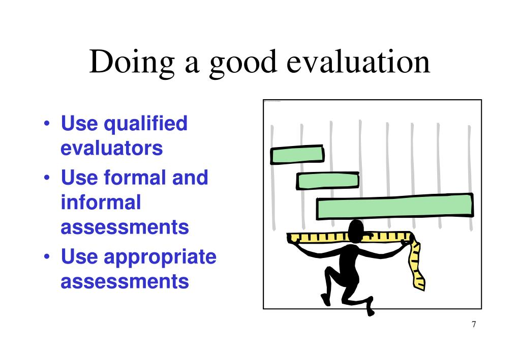 Doing a good evaluation
