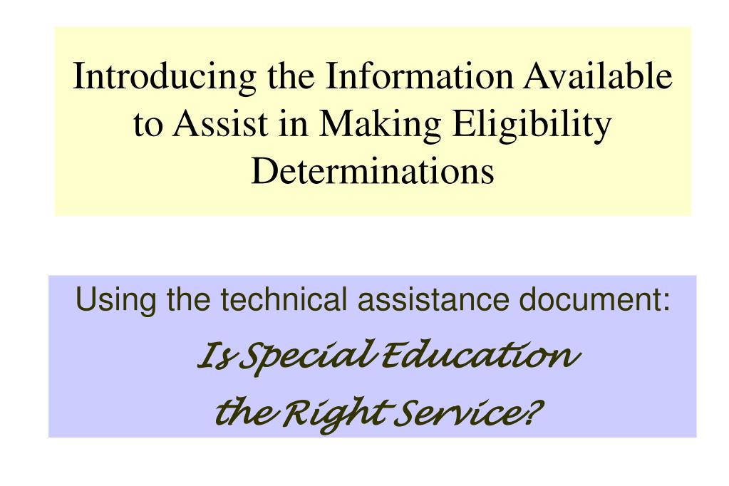 Introducing the Information Available to Assist in Making Eligibility Determinations