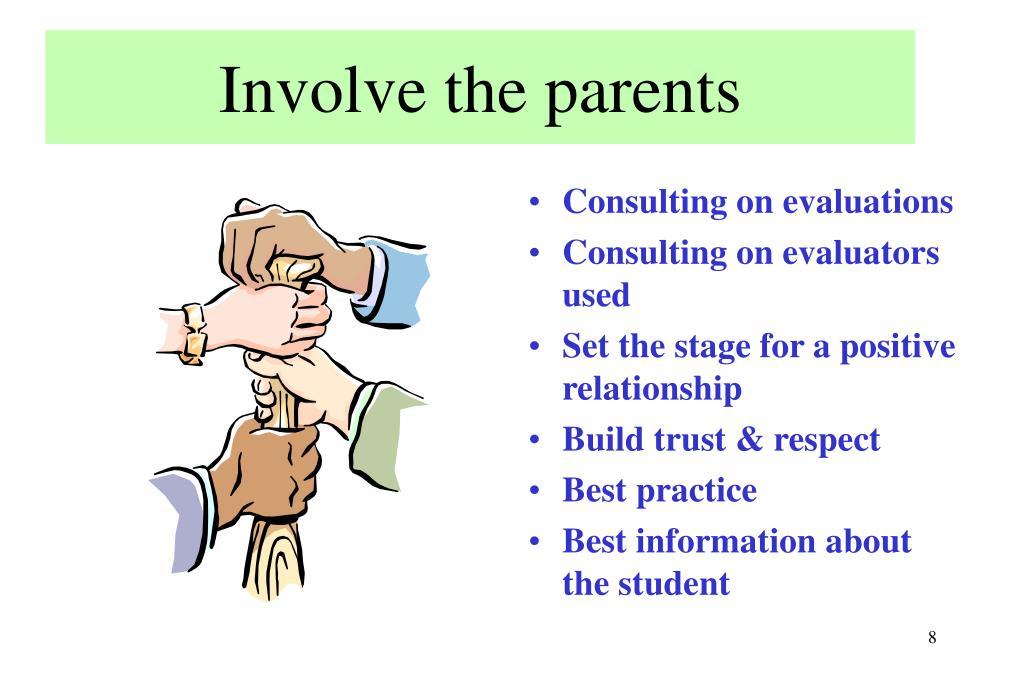 Involve the parents