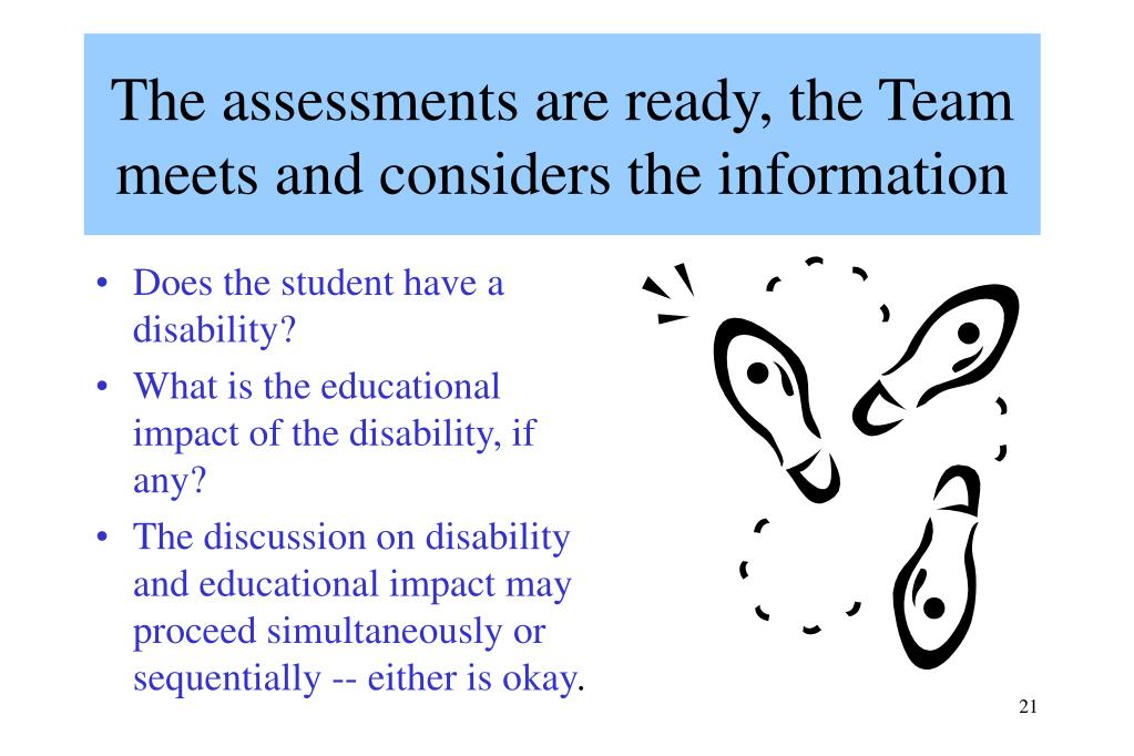 The assessments are ready, the Team meets and considers the information