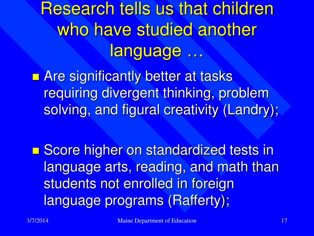 Research tells us that children who have studied another language …