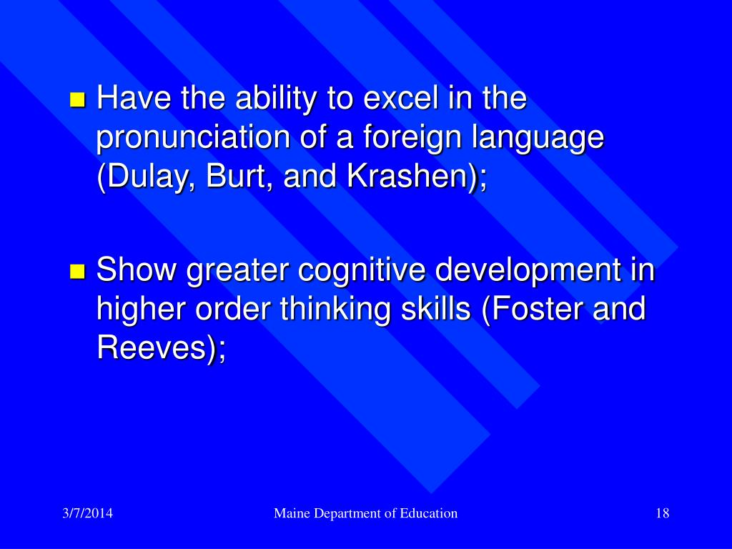 Have the ability to excel in the pronunciation of a foreign language (Dulay, Burt, and Krashen);