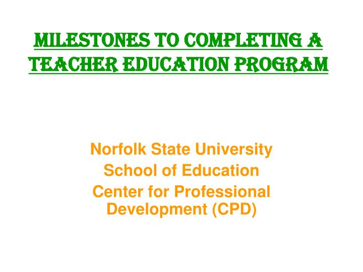 milestones to completing a teacher education program n.