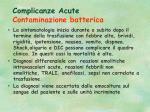 complicanze acute contaminazione batterica73