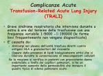 complicanze acute transfusion related acute lung injury trali