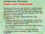 complicanze ritardate porpora post trasfusionale