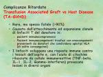 complicanze ritardate transfusion associated graft vs host disease ta gvhd