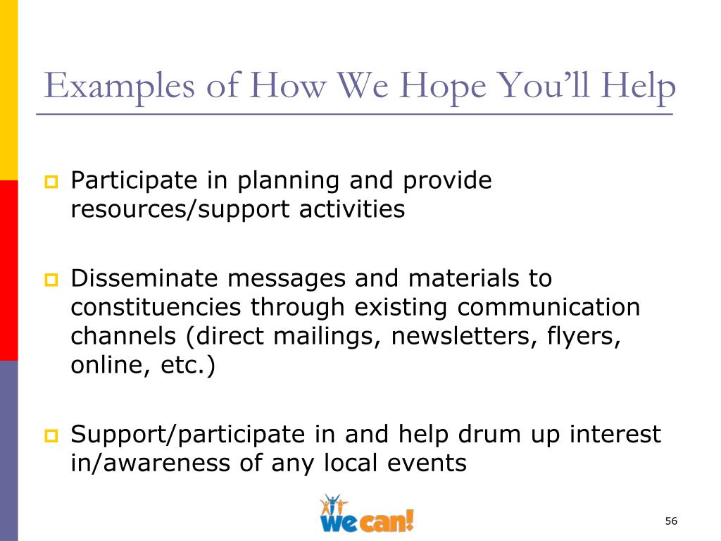 Examples of How We Hope You'll Help