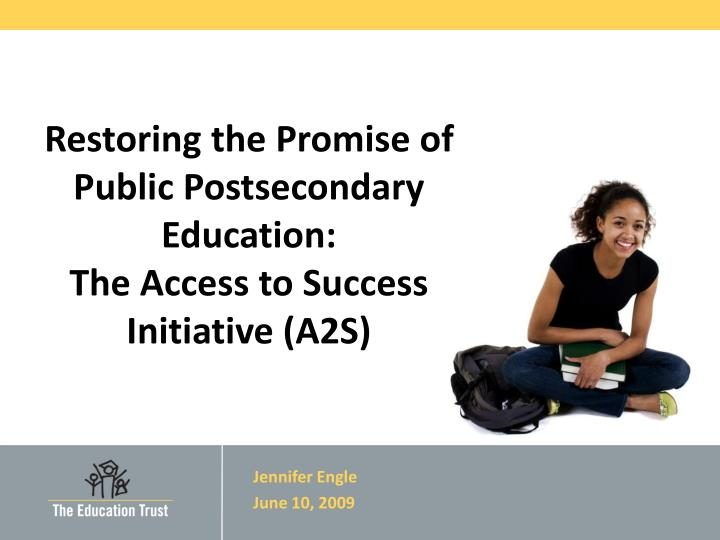 Restoring the promise of public postsecondary education the access to success initiative a2s