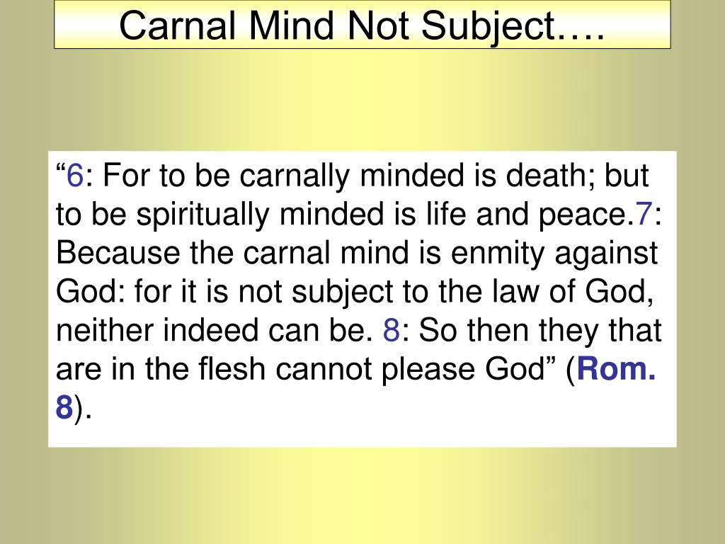 carnal mind not subject l.