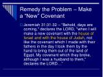 remedy the problem make a new covenant