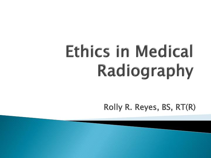 ethics in medical radiography n.