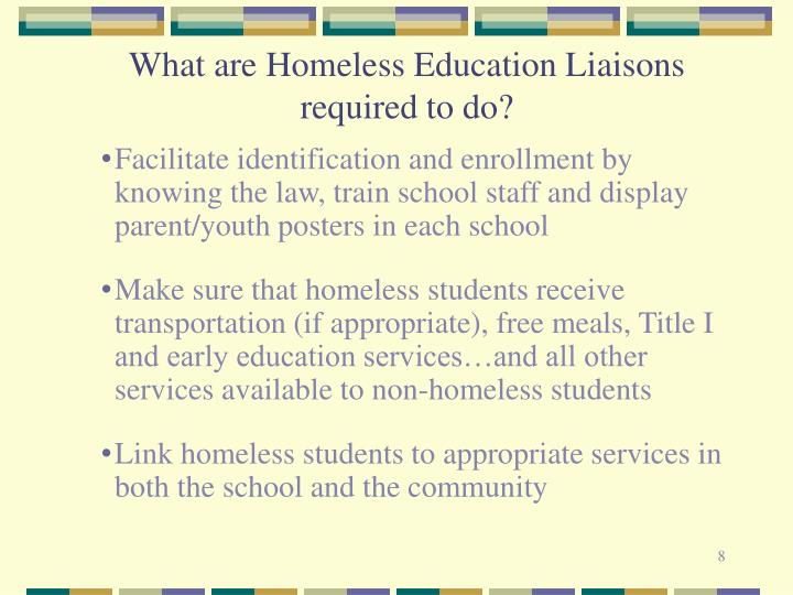 What are Homeless Education Liaisons required to do?
