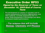 executive order rp53 signed by the governor of texas on december 16 2005 end of course tests