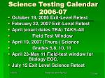 science testing calendar 2006 07