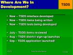 where are we in development