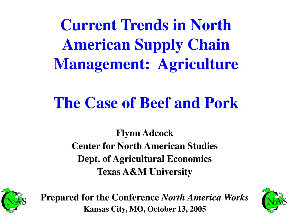 current trends in north american supply chain management agriculture the case of beef and pork l.