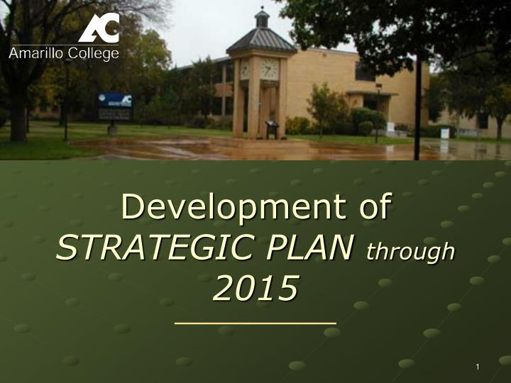 development of strategic plan through 2015 n.