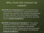 why must the mission be vetted