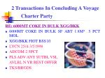 2 transactions in concluding a voyage charter party