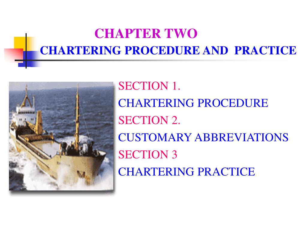 chapter two chartering procedure and practice l.