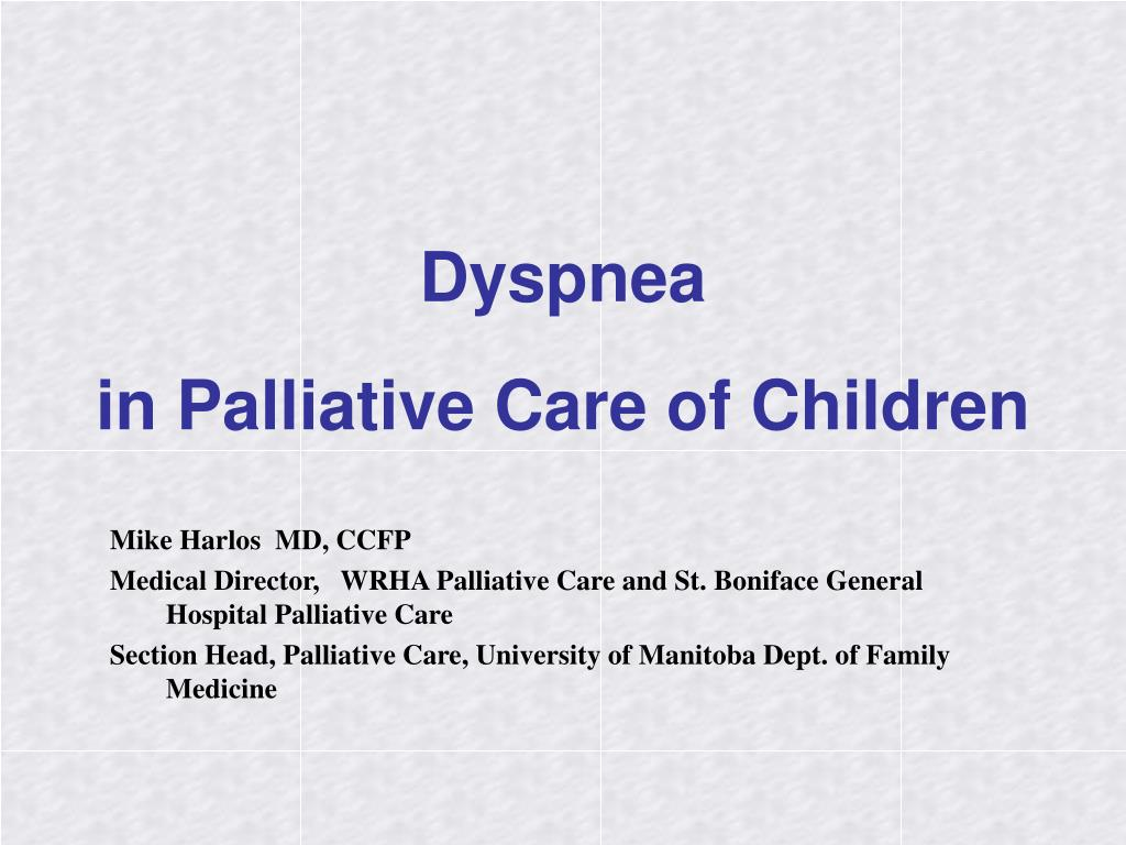 dyspnea in palliative care of children l.