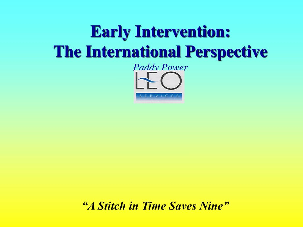 early intervention the international perspective paddy power l.
