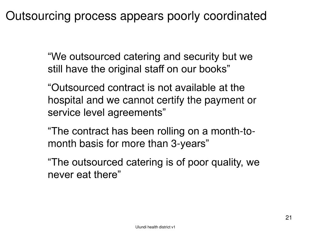 Outsourcing process appears poorly coordinated
