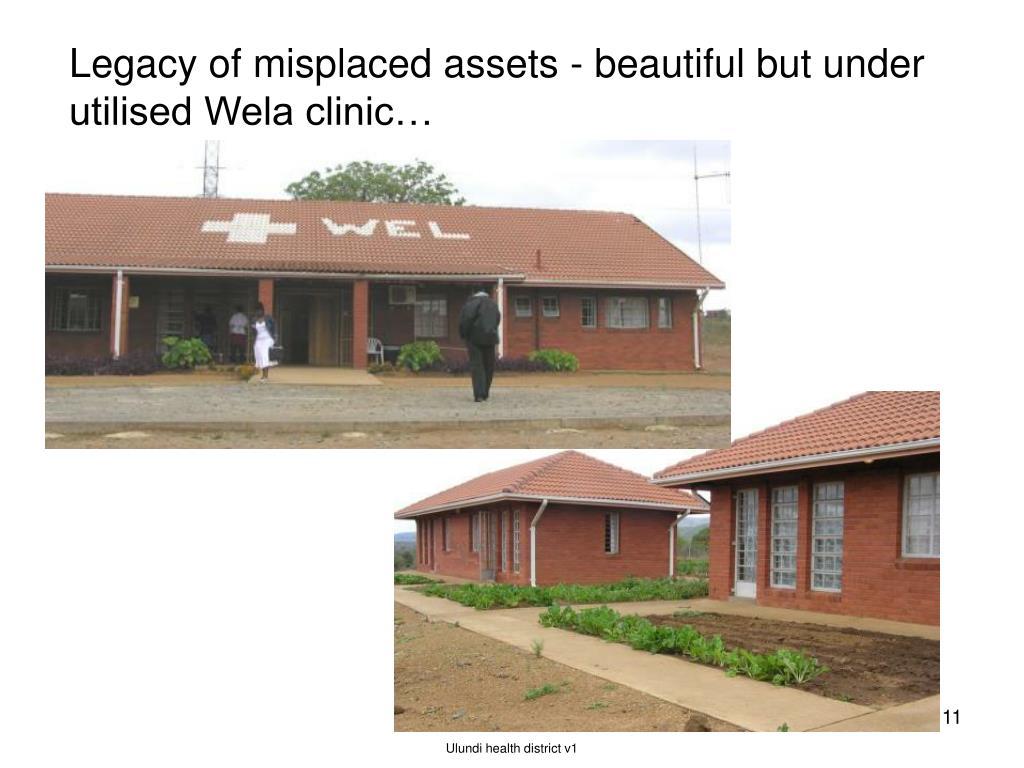 Legacy of misplaced assets - beautiful but under utilised Wela clinic…