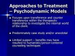 approaches to treatment psychodynamic models