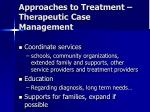 approaches to treatment therapeutic case management