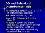 dd and behavioral disturbances sib