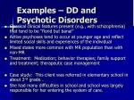 examples dd and psychotic disorders
