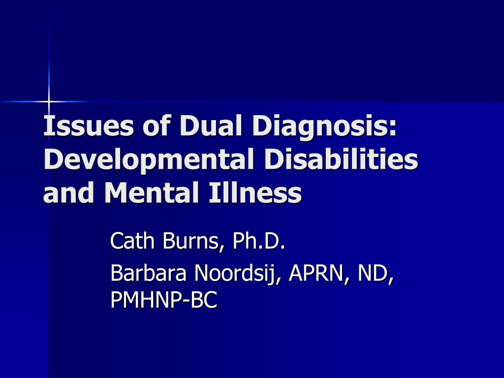 issues of dual diagnosis developmental disabilities and mental illness l.