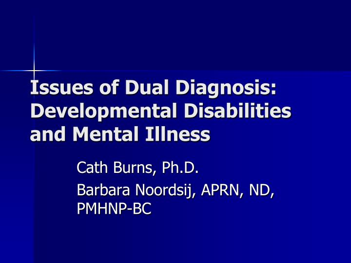 issues of dual diagnosis developmental disabilities and mental illness n.