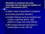 klinefelter s syndrome the male karyotype has and abnormal addition of and x chromosone xxy